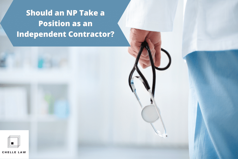Should an NP Take a Position as an Independent Contractor?